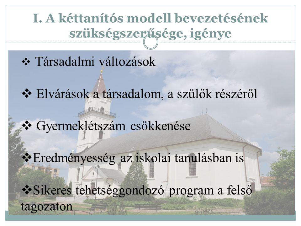 I. A kéttanítós modell bevezetésének szükségszerűsége, igénye