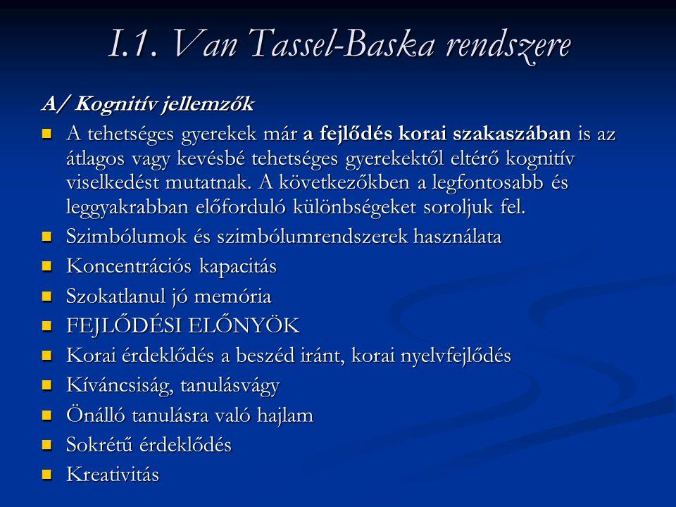 I.1. Van Tassel-Baska rendszere