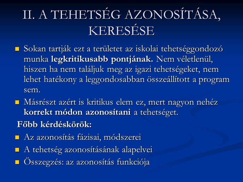 II. A TEHETSÉG AZONOSÍTÁSA, KERESÉSE