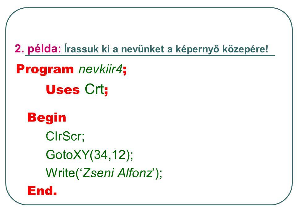 2. példa: Írassuk ki a nevünket a képernyő közepére!