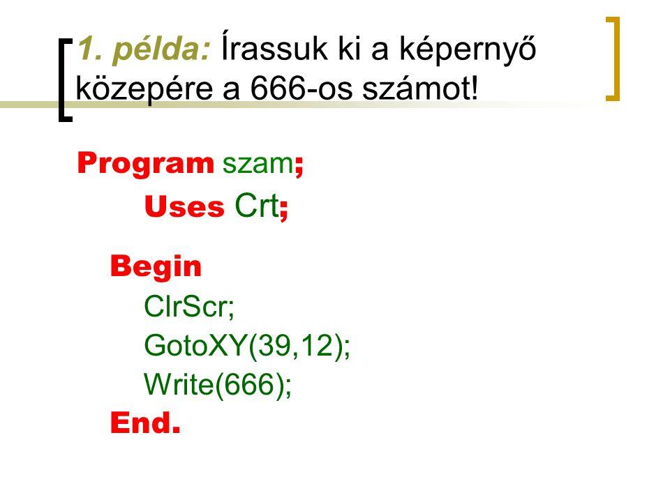 1. példa: Írassuk ki a képernyő közepére a 666-os számot!