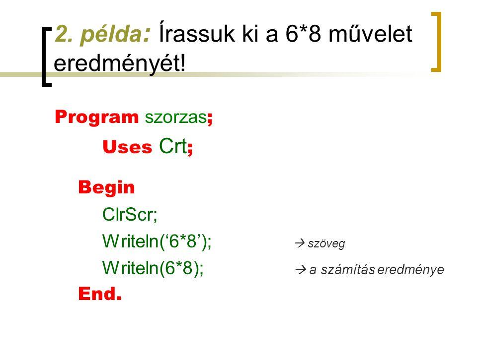 2. példa: Írassuk ki a 6*8 művelet eredményét!