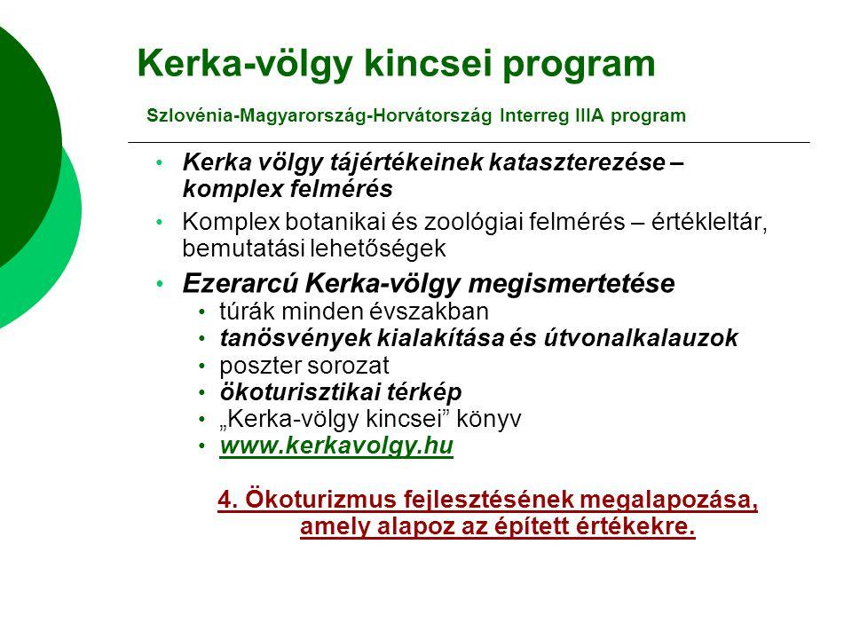 Kerka-völgy kincsei program Szlovénia-Magyarország-Horvátország Interreg IIIA program