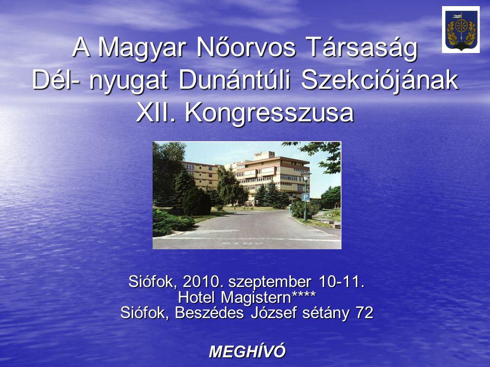 A Magyar Nőorvos Társaság Dél- nyugat Dunántúli Szekciójának XII