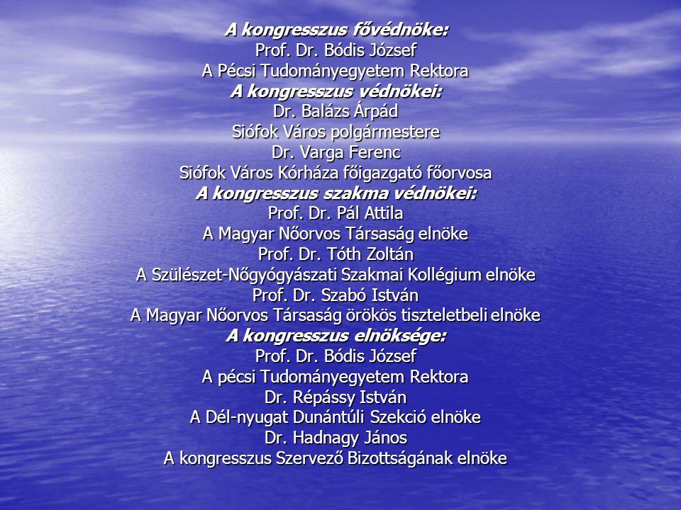 A kongresszus fővédnöke: Prof. Dr. Bódis József
