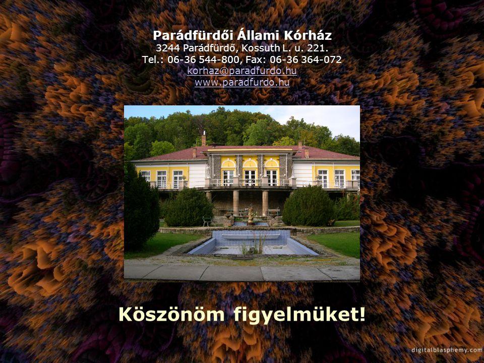 Parádfürdői Állami Kórház 3244 Parádfürdő, Kossuth L. u. 221. Tel