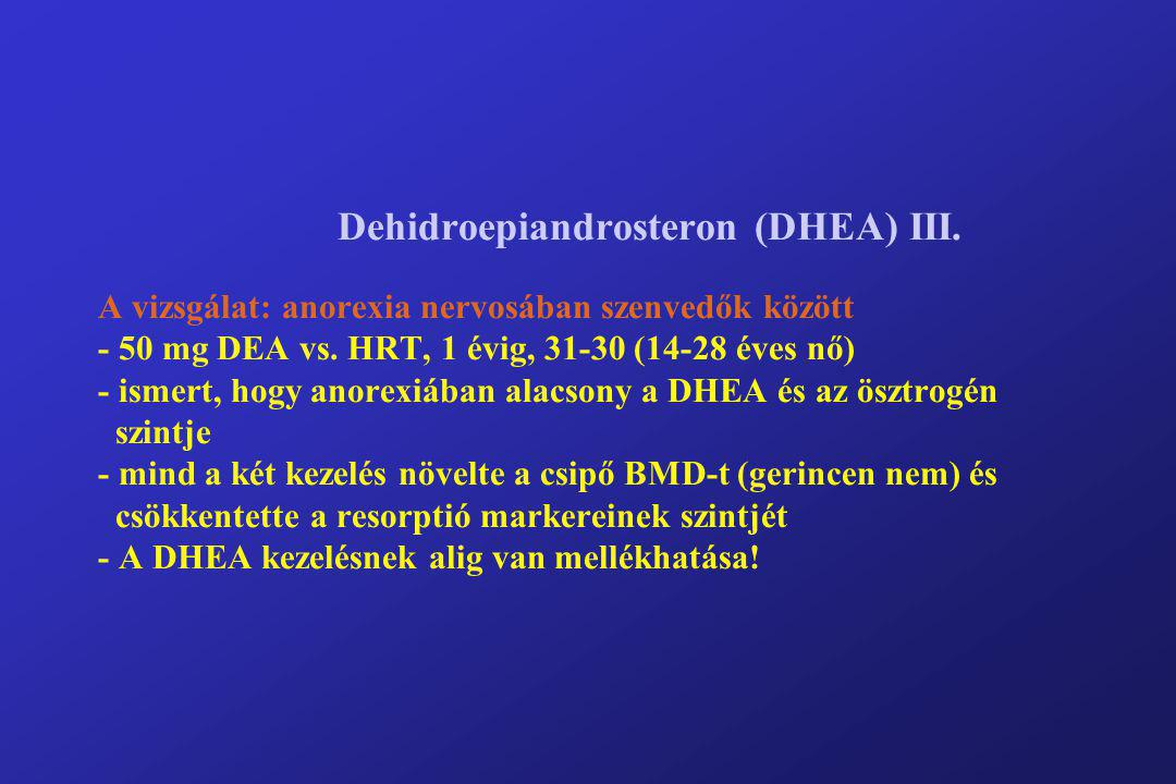 Dehidroepiandrosteron (DHEA) III