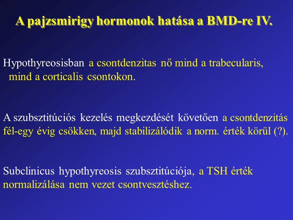 A pajzsmirigy hormonok hatása a BMD-re IV.