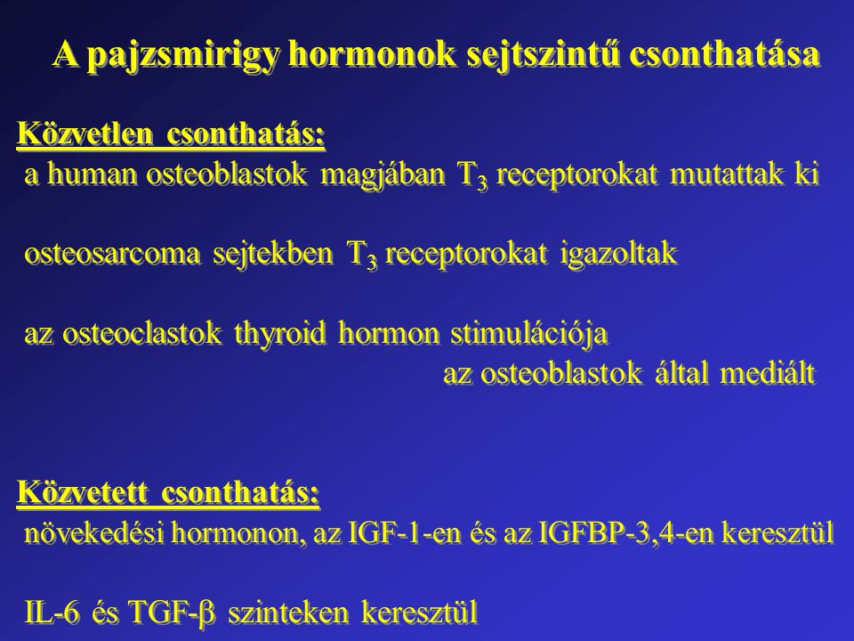 A pajzsmirigy hormonok sejtszintű csonthatása