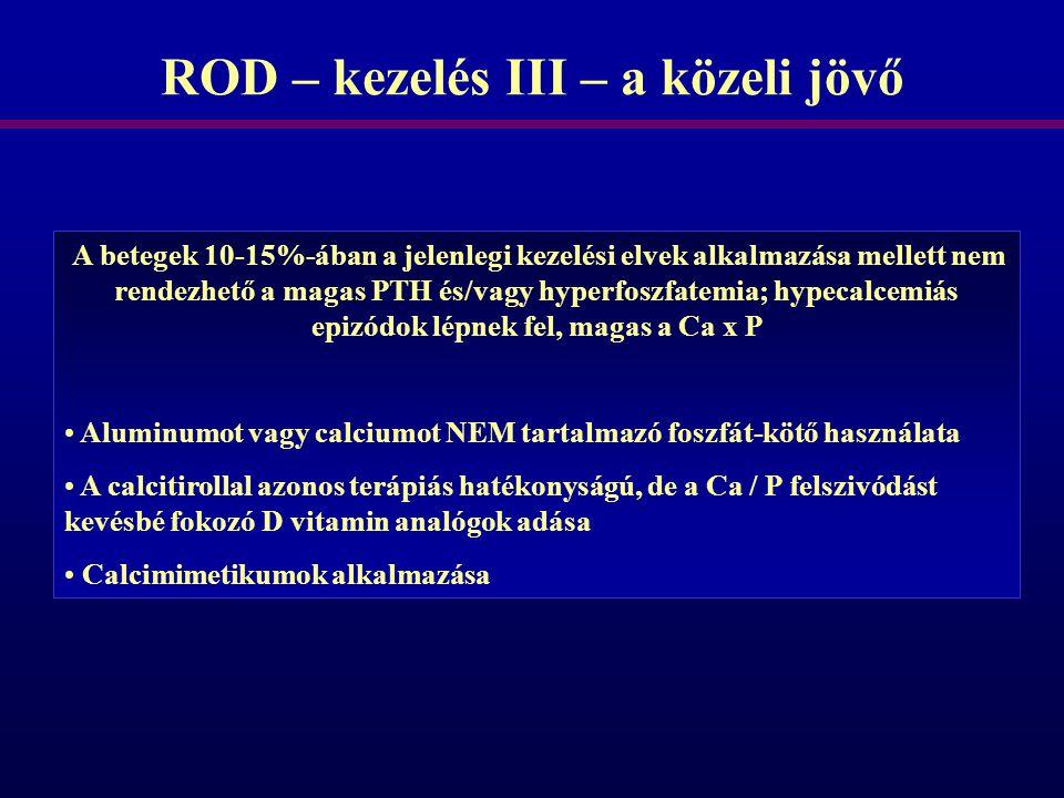 ROD – kezelés III – a közeli jövő