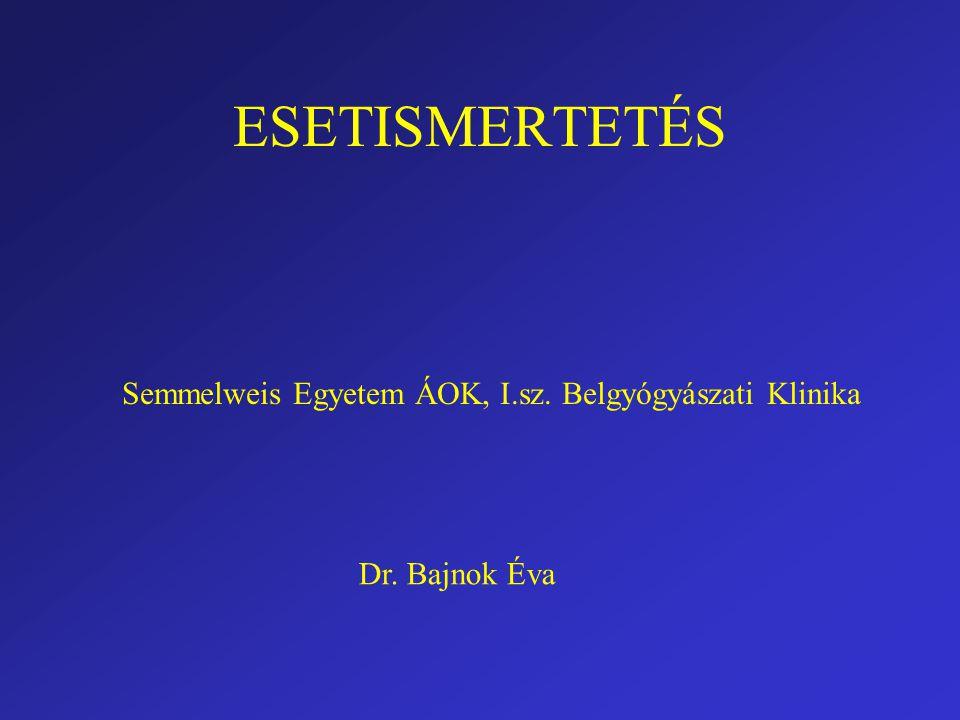 ESETISMERTETÉS Semmelweis Egyetem ÁOK, I.sz. Belgyógyászati Klinika