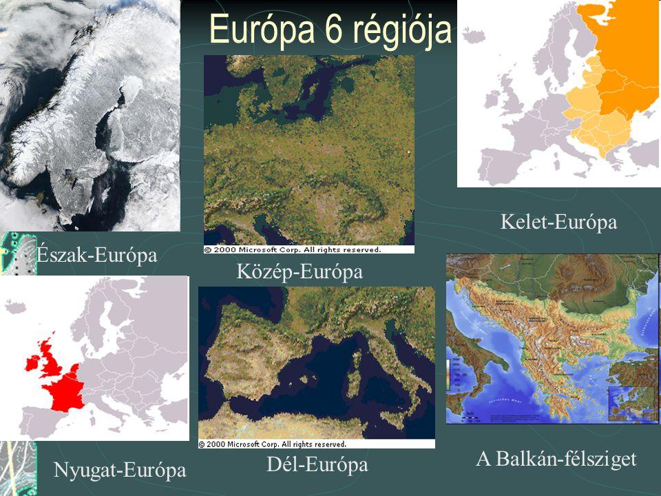 Európa 6 régiója Kelet-Európa Észak-Európa Közép-Európa