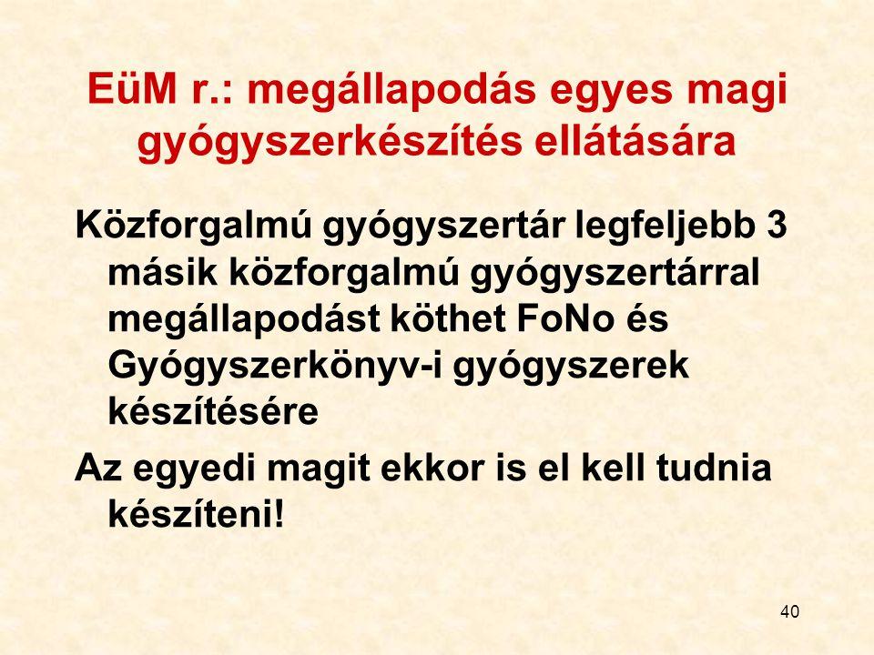 EüM r.: megállapodás egyes magi gyógyszerkészítés ellátására