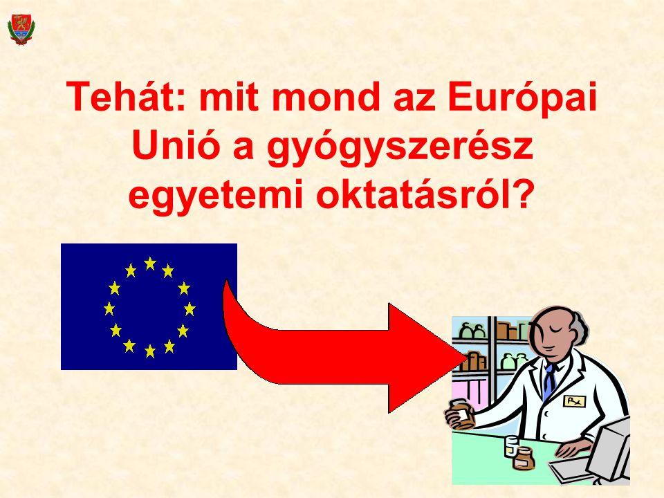 Tehát: mit mond az Európai Unió a gyógyszerész egyetemi oktatásról