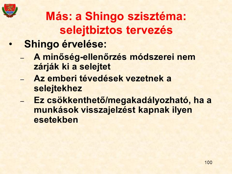 Más: a Shingo szisztéma: selejtbiztos tervezés