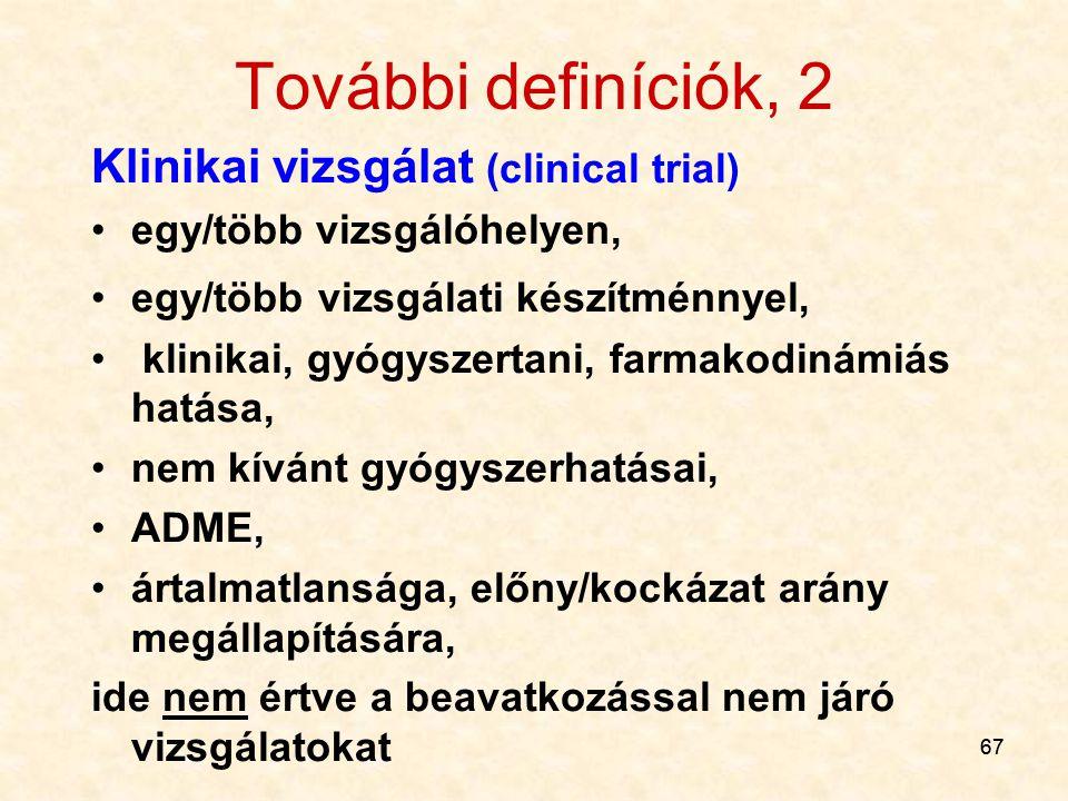 További definíciók, 2 Klinikai vizsgálat (clinical trial)