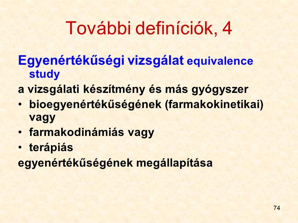 További definíciók, 4 Egyenértékűségi vizsgálat equivalence study