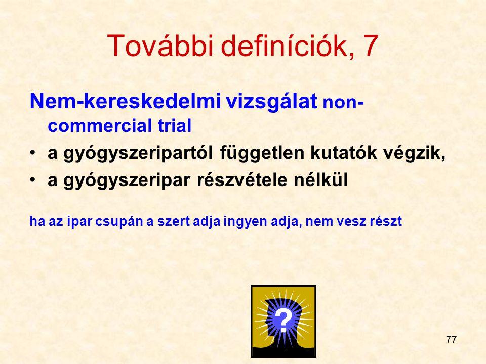 További definíciók, 7 Nem-kereskedelmi vizsgálat non-commercial trial