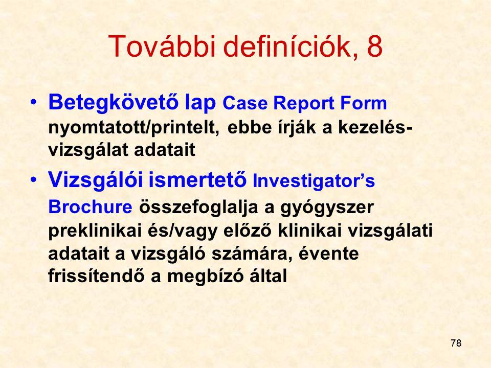 További definíciók, 8 Betegkövető lap Case Report Form nyomtatott/printelt, ebbe írják a kezelés-vizsgálat adatait.