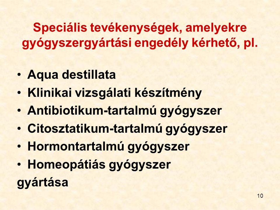 Speciális tevékenységek, amelyekre gyógyszergyártási engedély kérhető, pl.