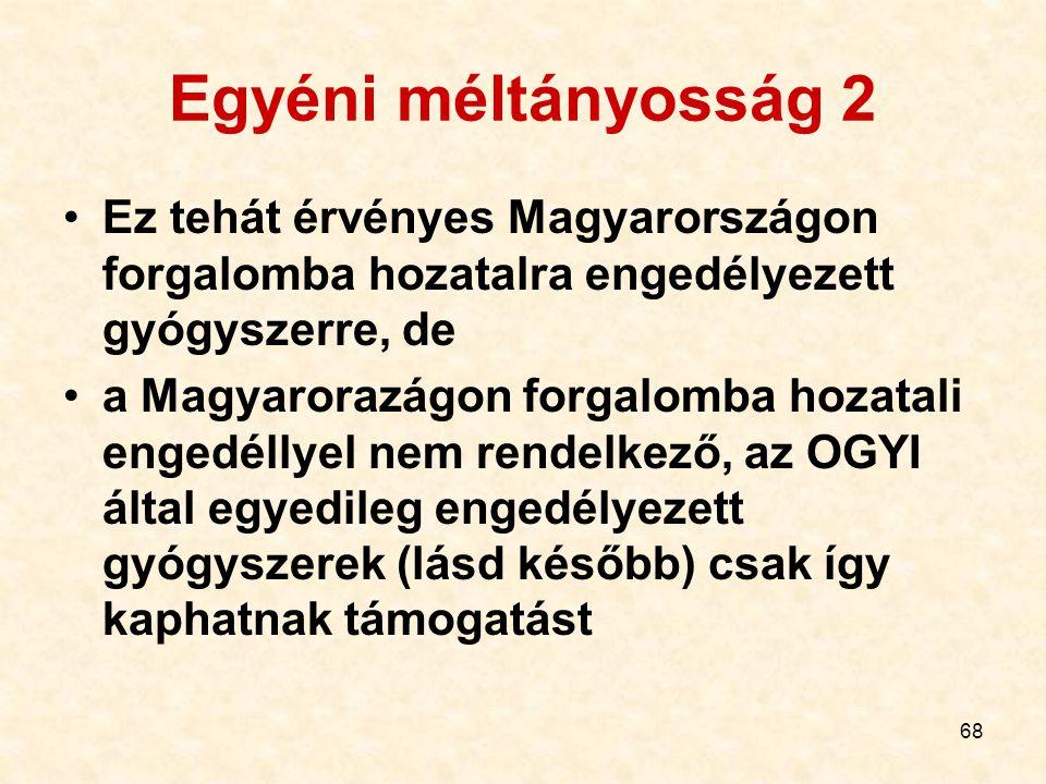 Egyéni méltányosság 2 Ez tehát érvényes Magyarországon forgalomba hozatalra engedélyezett gyógyszerre, de.