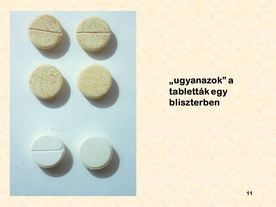 """""""ugyanazok a tabletták egy bliszterben"""