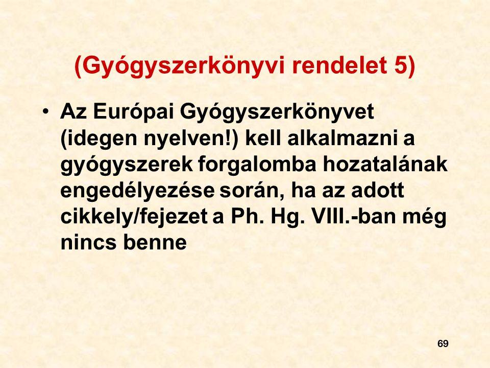 (Gyógyszerkönyvi rendelet 5)