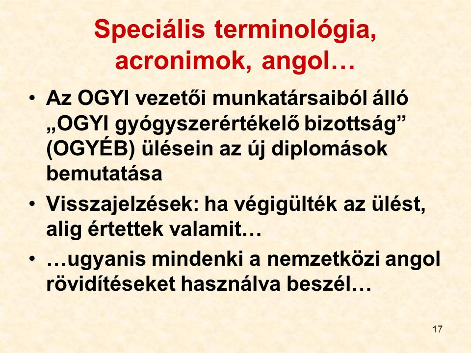 Speciális terminológia, acronimok, angol…