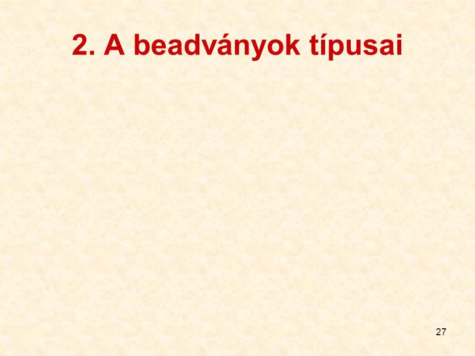 2. A beadványok típusai