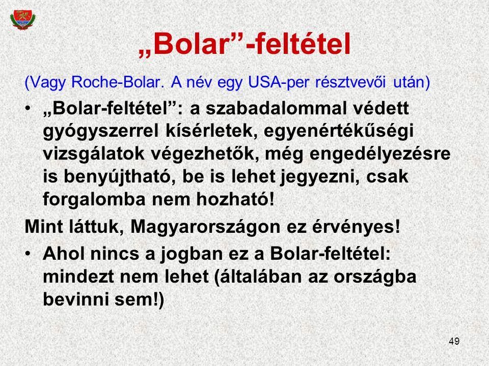 """""""Bolar -feltétel (Vagy Roche-Bolar. A név egy USA-per résztvevői után)"""