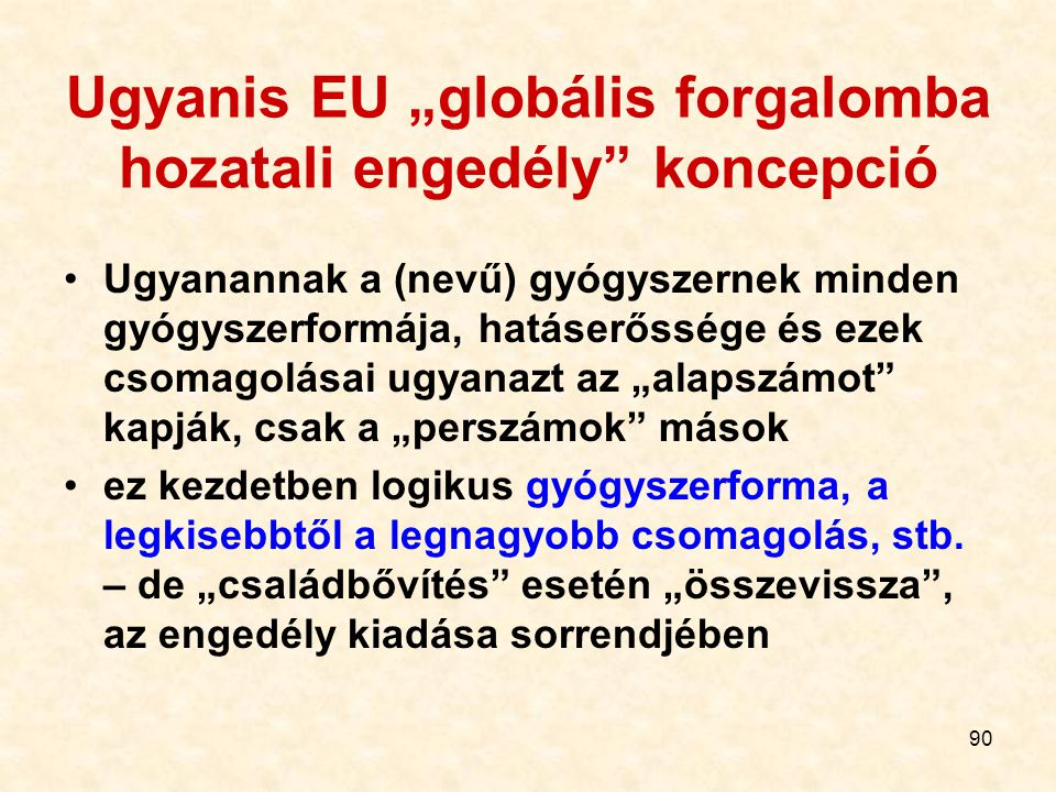 """Ugyanis EU """"globális forgalomba hozatali engedély koncepció"""