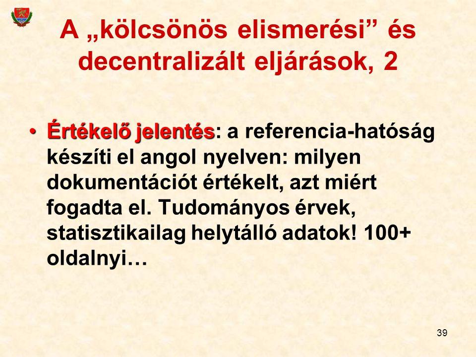 """A """"kölcsönös elismerési és decentralizált eljárások, 2"""