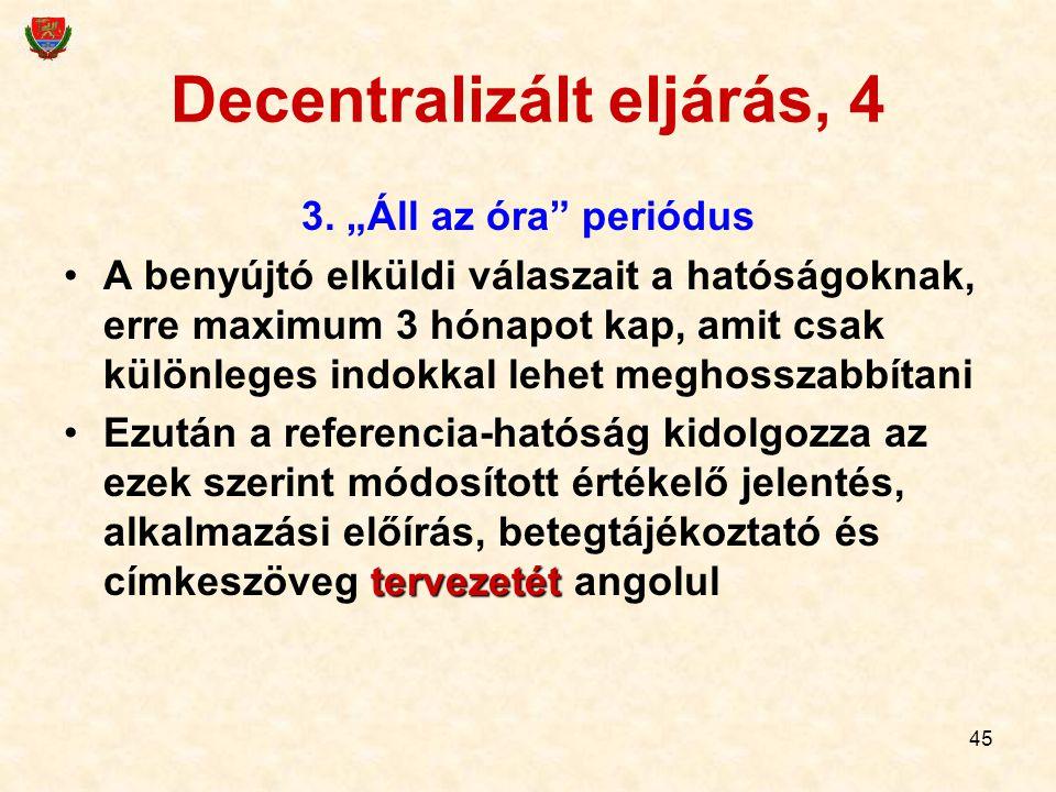 Decentralizált eljárás, 4