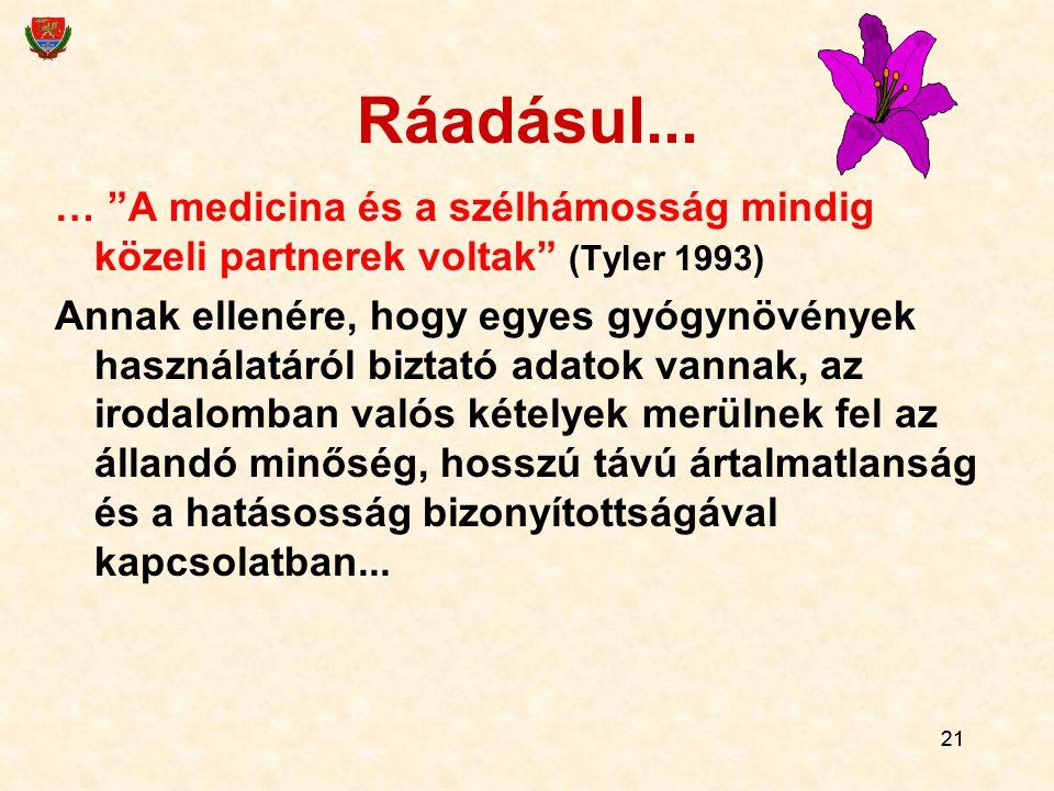 Ráadásul... … A medicina és a szélhámosság mindig közeli partnerek voltak (Tyler 1993)