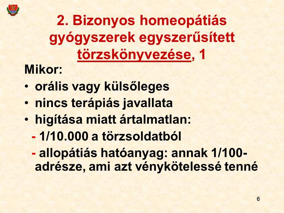 2. Bizonyos homeopátiás gyógyszerek egyszerűsített törzskönyvezése, 1