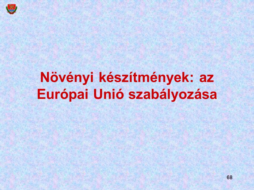Növényi készítmények: az Európai Unió szabályozása
