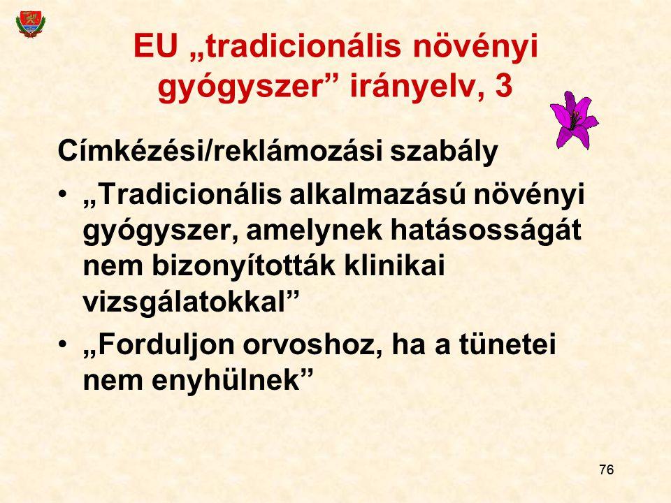 """EU """"tradicionális növényi gyógyszer irányelv, 3"""