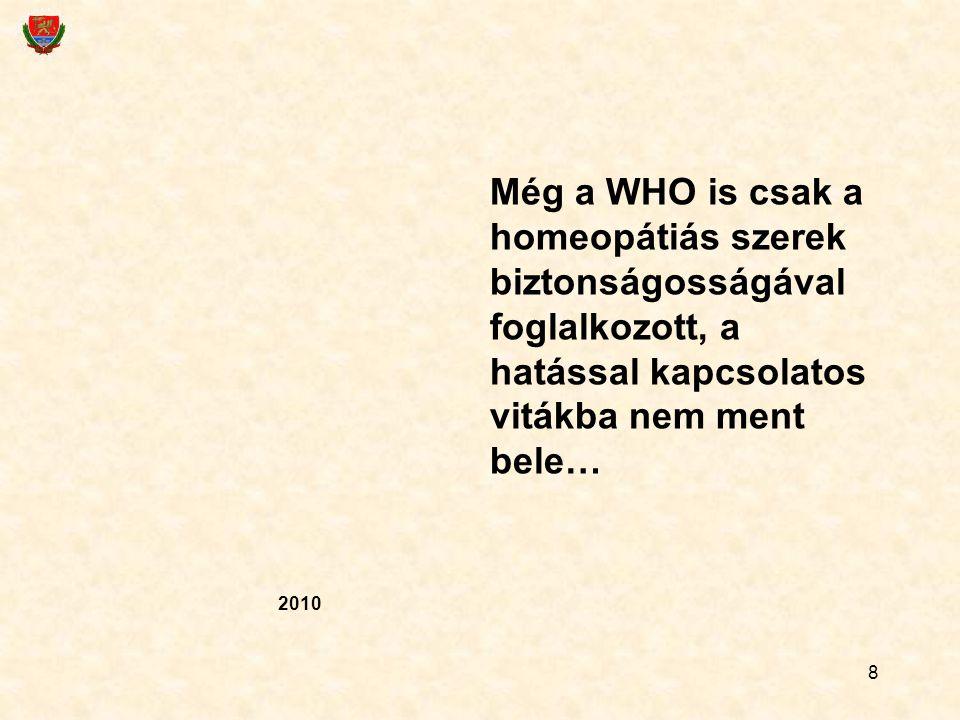 Még a WHO is csak a homeopátiás szerek biztonságosságával foglalkozott, a hatással kapcsolatos vitákba nem ment bele…