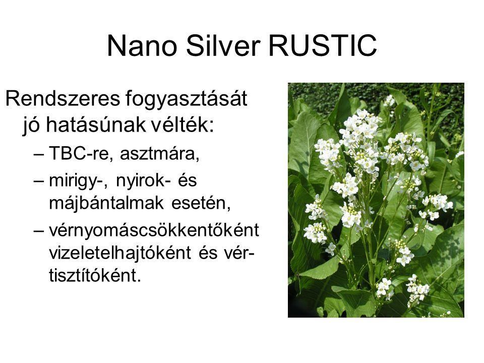 Nano Silver RUSTIC Rendszeres fogyasztását jó hatásúnak vélték: