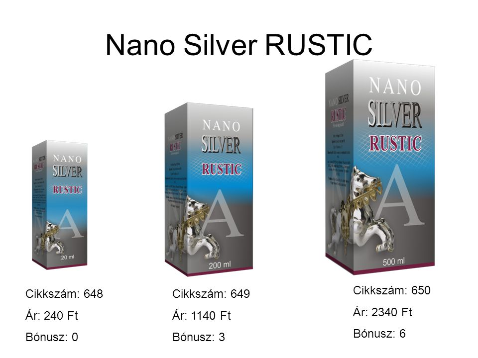 Nano Silver RUSTIC Cikkszám: 650 Ár: 2340 Ft Bónusz: 6 Cikkszám: 648