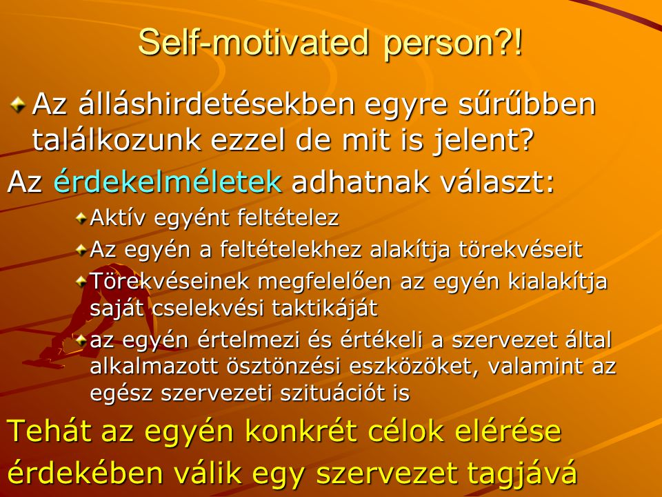 Self-motivated person !