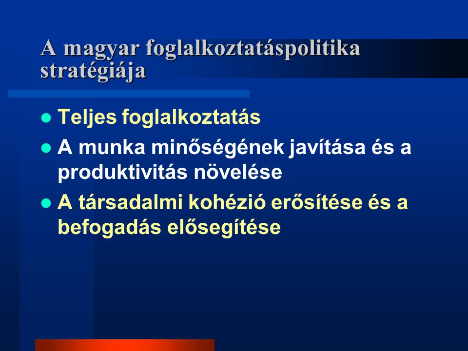 A magyar foglalkoztatáspolitika stratégiája