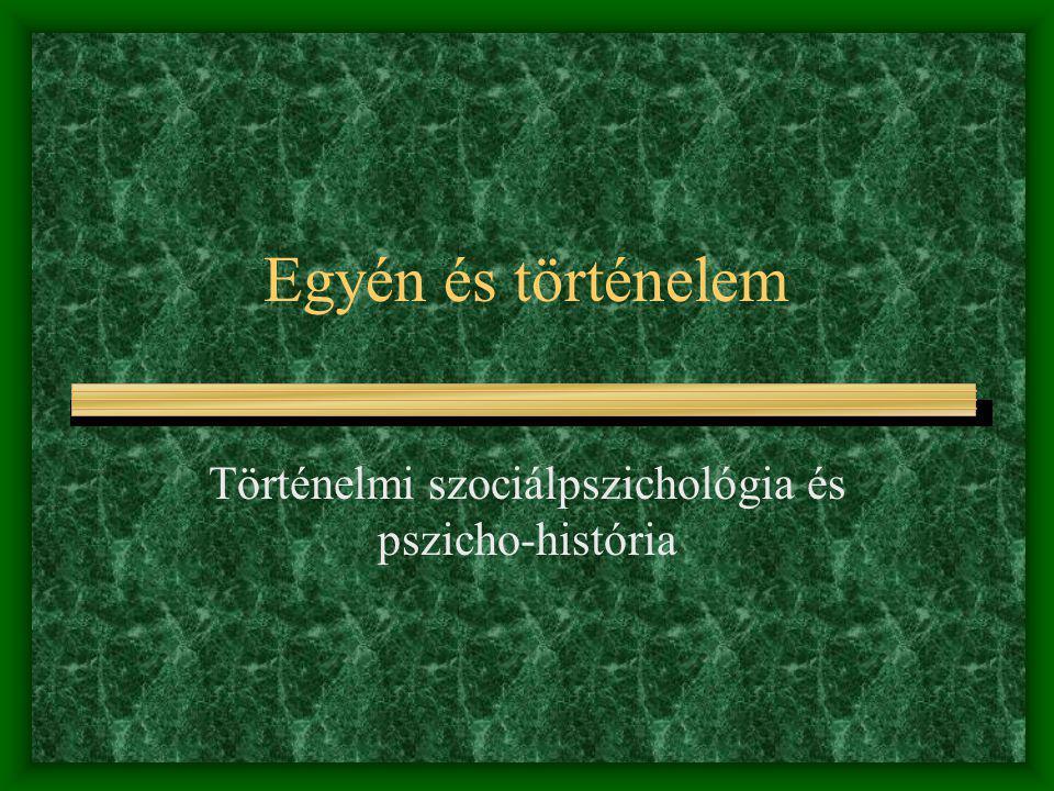 Történelmi szociálpszichológia és pszicho-história