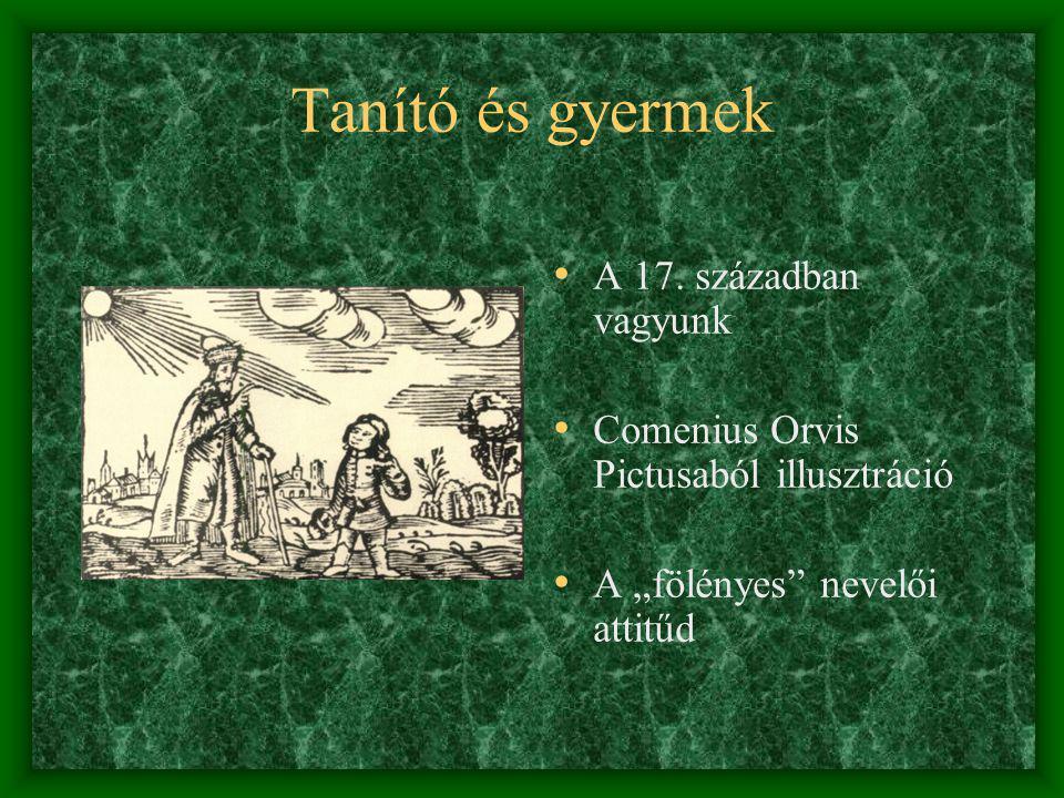 Tanító és gyermek A 17. században vagyunk