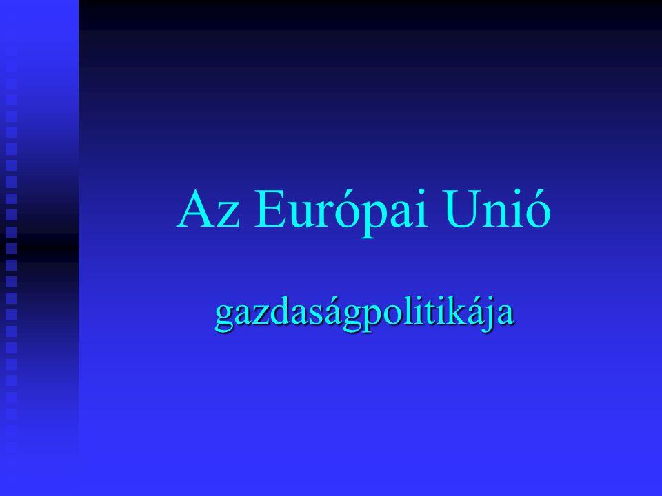 Az Európai Unió gazdaságpolitikája