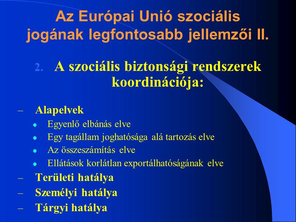 Az Európai Unió szociális jogának legfontosabb jellemzői II.