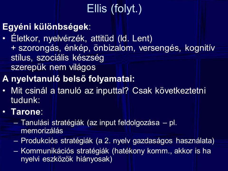 Ellis (folyt.) Egyéni különbségek:
