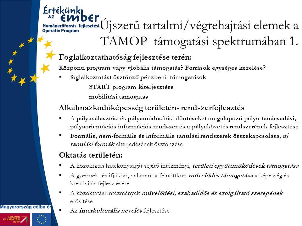 Újszerű tartalmi/végrehajtási elemek a TAMOP támogatási spektrumában 1.