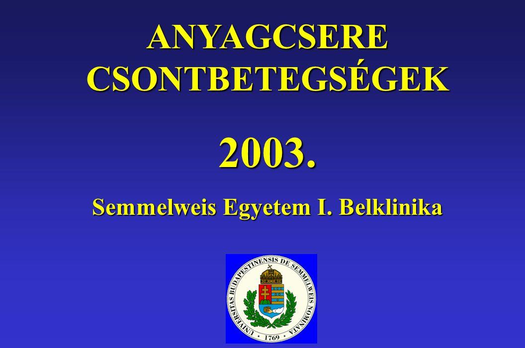 ANYAGCSERE CSONTBETEGSÉGEK Semmelweis Egyetem I. Belklinika