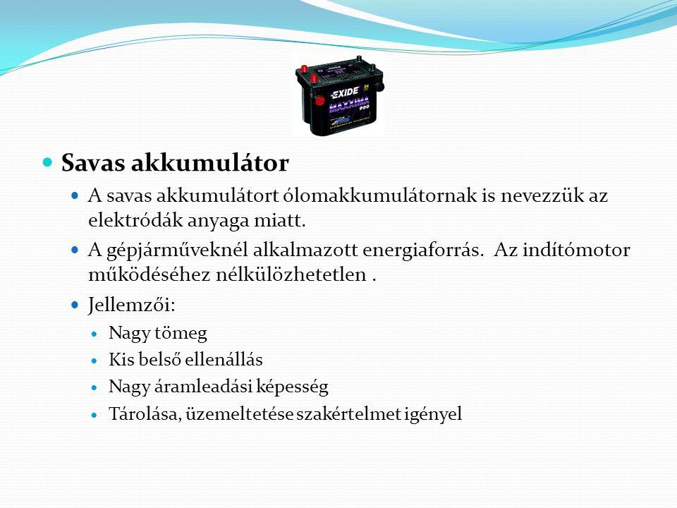 Savas akkumulátor A savas akkumulátort ólomakkumulátornak is nevezzük az elektródák anyaga miatt.
